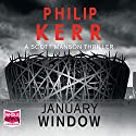 January Window (       UNABRIDGED) by Philip Kerr Narrated by Andrew Wincott