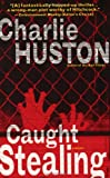 Caught Stealing: A Novel (0345464788) by Charlie Huston