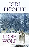 Jodi Picoult Lone Wolf (Center Point Platinum Fiction (Large Print))