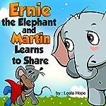 Ernie the Elephant and Martin Learns to Share | Leela Hope
