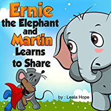 Ernie the Elephant and Martin Learns to Share Audiobook by Leela Hope Narrated by Annette Martin