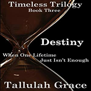 Destiny: Timeless Trilogy, Book 3 Audiobook