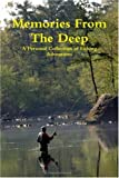 Memories From The Deep &#8211; A Personal Collection of Fishing Adventures