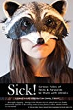 img - for Sick! Curious Tales of Pests and Parasites We Share with Animals book / textbook / text book