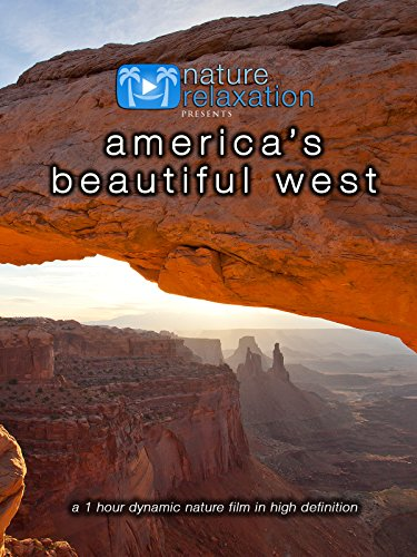 America's Beautiful West 1 Hour Dynamic Nature Film