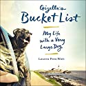 Gizelle's Bucket List: My Life with a Very Large Dog Audiobook by Lauren Fern Watt Narrated by Lauren Fern Watt