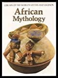 Geoffrey Parrinder African Mythology (Library of the world's myths and legends)
