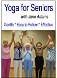 Yoga for Seniors with Jane Adams:  Improve balance, strength and flexibility with Gentle Senior Yoga