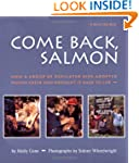 Come Back, Salmon: How a Group of Ded...