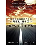 img - for [ Crossroads of Religion and Revolution BY Braswell, Jr. George W. ( Author ) ] { Paperback } 2012 book / textbook / text book