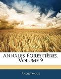 echange, troc Anonymous - Annales Forestires, Volume 9