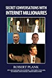 img - for Secret Conversations with Internet Millionaires: How to Make Money Online with an Internet Marketing Business book / textbook / text book
