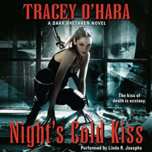 Night's Cold Kiss: A Dark Brethren Novel, Book 1 | [Tracey O' Hara]