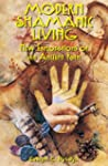 Modern Shamanic Living: New Explorati...