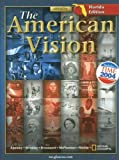 img - for The American Vision, Florida Edition by Professor of History Joyce Appleby (2004-04-01) book / textbook / text book