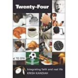 Twenty-four: Integrating Faith and Real Life
