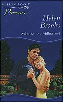 Mistress To A Millionaire Presents S Helen Brooks