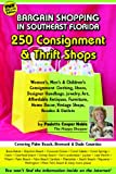 img - for Bargain Shopping in Southeast Florida: 250 Consignment & Thrift Shops in Boca Raton, Palm Beach, Fort Lauderdale, Miami & More book / textbook / text book