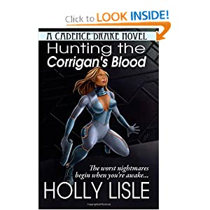 Hunting the Corrigan's Blood: A Cadence Drake Novel by Holly Lisle