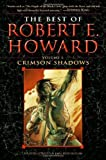 The Best of Robert E. Howard: The Shadow Kingdom (0345490185) by Howard, Robert E.