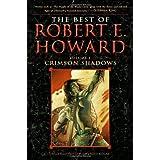 The Best of Robert E. Howard     Volume 1: Crimson Shadows ~ Robert E. Howard