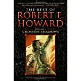 The Best of Robert E. Howard     Volume 1: Crimson Shadowsby Robert E. Howard