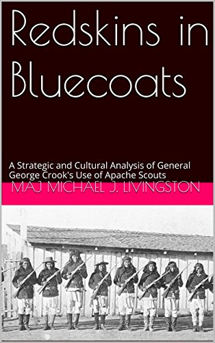 redskins-in-bluecoats-a-strategic-and-cultural-analysis-of-general-george-crooks-use-of-apache-scout