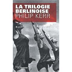 La trilogie berlinoise - Philip Kerr