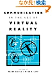 Communication in the Age of Virtual Reality (Routledge Communication Series)