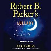 Robert B. Parker's Lullaby: A Spenser Mystery | Ace Atkins