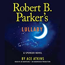 Robert B. Parker's Lullaby: A Spenser Mystery Audiobook by Ace Atkins Narrated by Joe Mantegna
