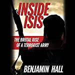Inside ISIS: The Brutal Rise of a Terrorist Army | Benjamin Hall