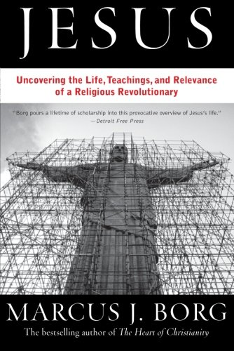 Jesus: Uncovering the Life, Teachings, and Relevance of a...