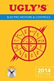 Uglys Electric Motors And Controls, 2014 Edition