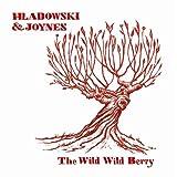 The Wild Wild Berryby C Joynes & Stephanie...