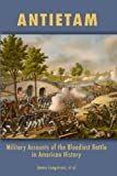 img - for Antietam: Military Accounts of the Bloodiest Battle in American book / textbook / text book