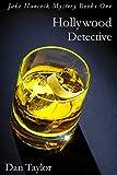 Hollywood Detective: Jake Hancock Mystery Thriller Books (Jake Hancock Private Investigator series Book 1)