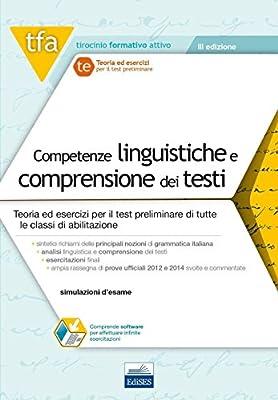 1 TFA. Competenze linguistiche e comprensione testi. Teorie ed esercizi per la preparazione ai test preselettivi. Con software di simulazione