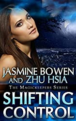 Shifting Control; A Paranormal Love Story of Karina and Jules (A Story of Paranormal and Fantasy Romance MagicKeepers Series Book 2)