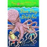 Magic Tree House #39: Dark Day in the Deep Sea ~ Mary Pope Osborne