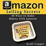 Amazon Selling Secrets - 20 Ways to Make Money with Amazon | Scott Cooper