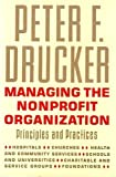 Managing the Non-Profit Organization: Practices and Principles (0060165073) by Drucker, Peter F.