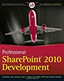 img - for Professional SharePoint 2010 Development 1st (first) Edition by Rizzo, Thomas, Alirezaei, Reza, Fried, Jeff, Swider, Paul, H published by Wrox (2010) book / textbook / text book