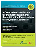 A Comprehensive Review for the Certification and Recertification Examinations for Physician Assistants: In Collaboration with AAPA and P'A