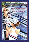 img - for An Obsession With Rings: How Rowing Became an Olympic Sport for Women in the United States book / textbook / text book