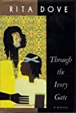 Through the Ivory Gate by Rita Dove (1992-10-13)