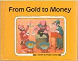 From Gold to Money (Carolrhoda Start to Finish Book Series) (0876142307) by Mitgutsch, Ali