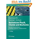 Basiswissen Physik, Chemie und Biochemie: Vom Atom bis zur Atmung - für Biologen, Mediziner und Pharmazeuten (...