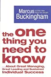The One Thing You Need To Know (1416502963) by Marcus Buckingham