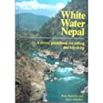 White Water Nepal: Rivers Guide for R...